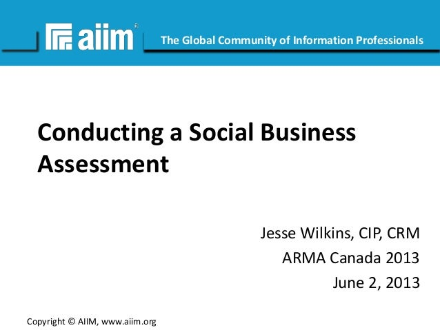 #AIIM  The Global Community of Information Professionals  Conducting a Social Business Assessment Jesse Wilkins, CIP, CRM ...