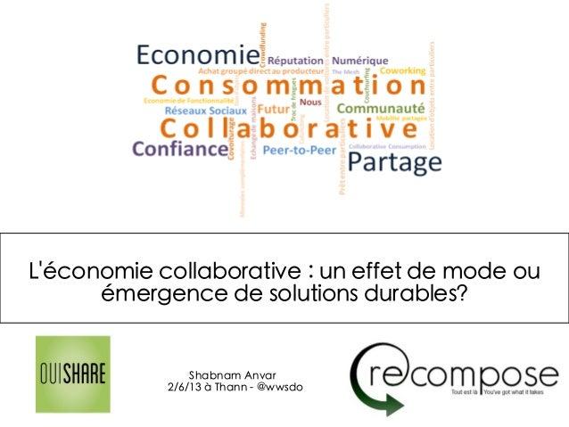 Léconomie collaborative : un effet de mode ouémergence de solutions durables?Shabnam Anvar2/6/13 à Thann - @wwsdo