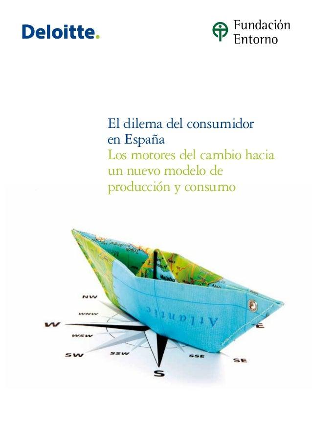 El dilema del consumidoren EspañaLos motores del cambio haciaun nuevo modelo deproducción y consumo