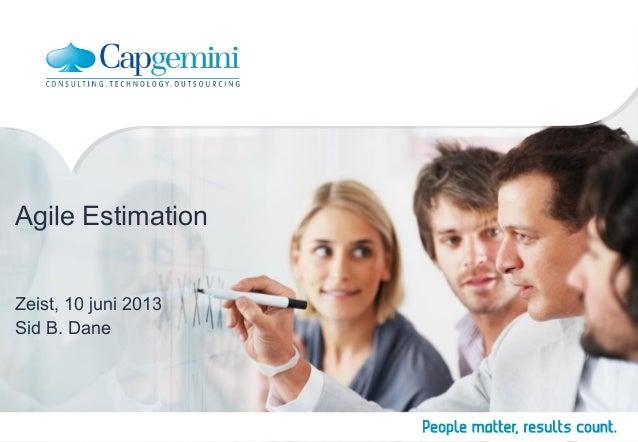 Agile EstimationZeist, 10 juni 2013Sid B. Dane