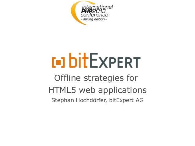 Offline strategies forHTML5 web applicationsStephan Hochdörfer, bitExpert AG