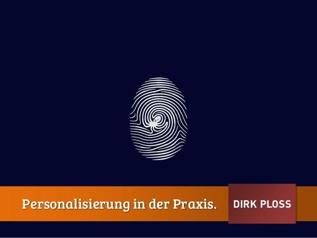 DIRK PLOSSPersonalisierung in der Praxis.