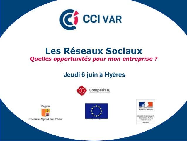 Jeudi 6 juin à HyèresLes Réseaux SociauxQuelles opportunités pour mon entreprise ?