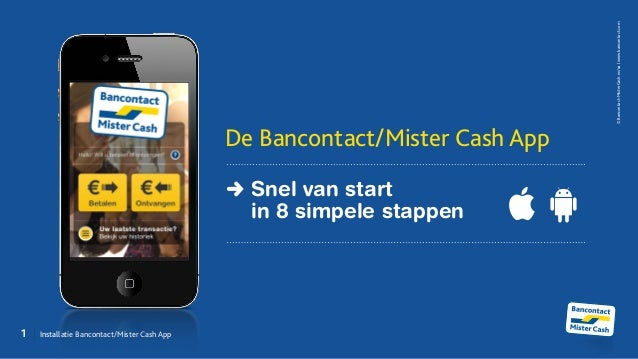 1  Installatie Bancontact/Mister Cash App©Bancontact-MisterCashnv/salwww.bancontact.comDe Bancontact/Mister Cash AppSnel...