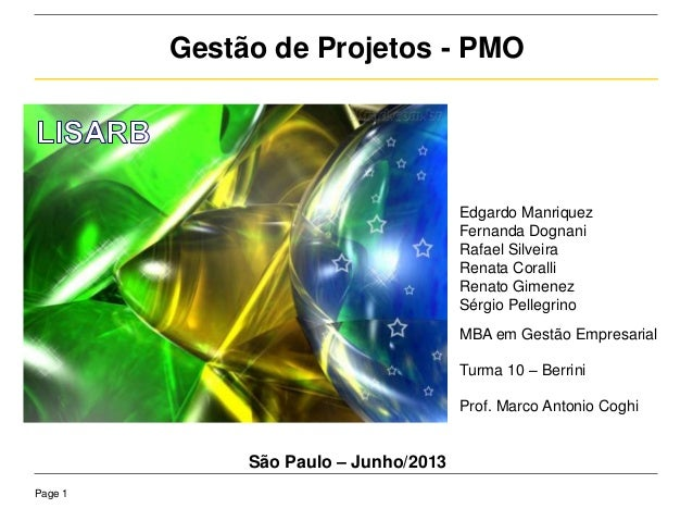 Page 1Gestão de Projetos - PMOEdgardo ManriquezFernanda DognaniRafael SilveiraRenata CoralliRenato GimenezSérgio Pellegrin...