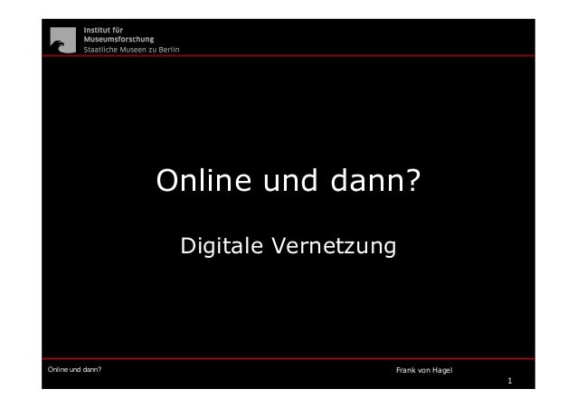 Online und dann? Frank von Hagel1Online und dann?Digitale Vernetzung
