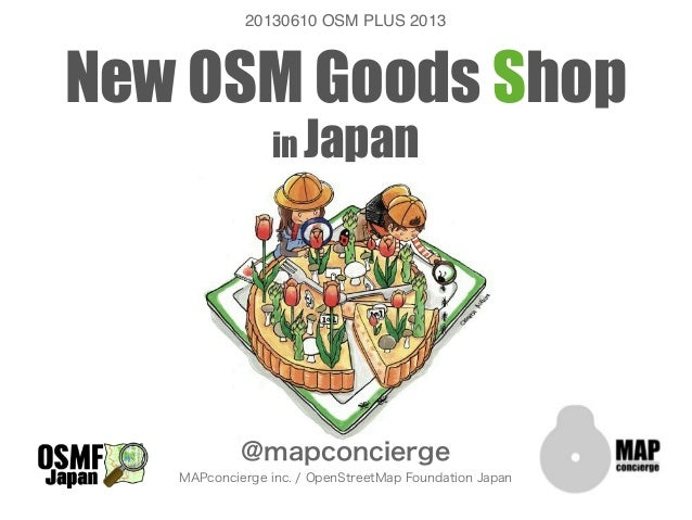 New OSM Goods Shopin Japan@mapconciergeMAPconcierge inc. / OpenStreetMap Foundation Japan20130610 OSM PLUS 2013