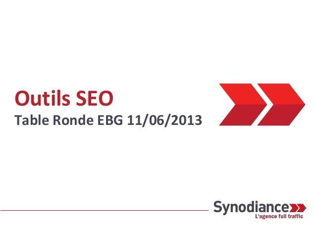 Outils SEOTable Ronde EBG 11/06/2013