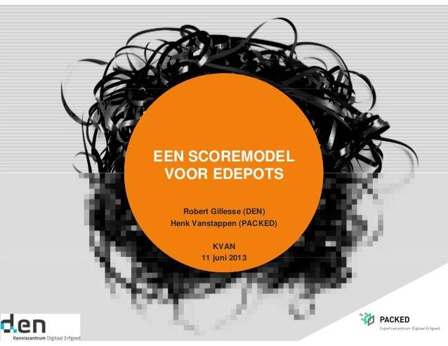 EEN SCOREMODELVOOR EDEPOTSRobert Gillesse (DEN)Henk Vanstappen (PACKED)KVAN11 juni 2013