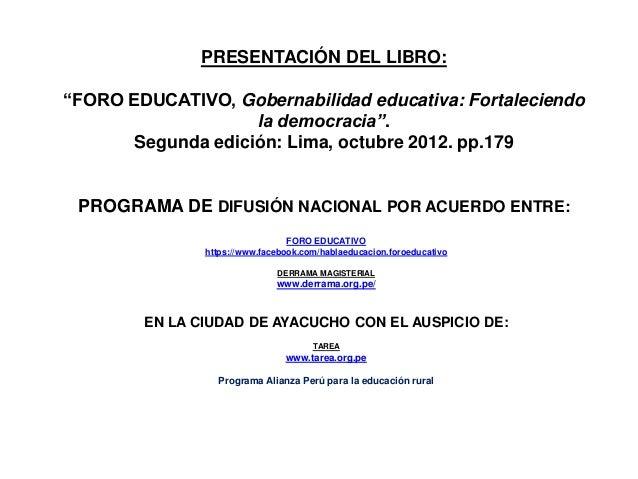 """PRESENTACIÓN DEL LIBRO: """"FORO EDUCATIVO, Gobernabilidad educativa: Fortaleciendo la democracia"""". Segunda edición: Lima, oc..."""