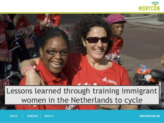 Lessons learned through training immigrantwomen in the Netherlands to cycleLessons learned through training immigrantwomen...