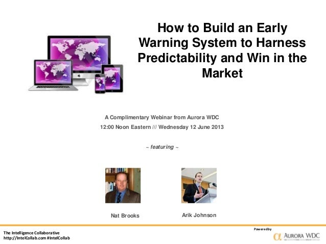 How to Build an Early Warning System to Harness Predictability and Win in the Market  A Complimentary Webinar from Aurora ...