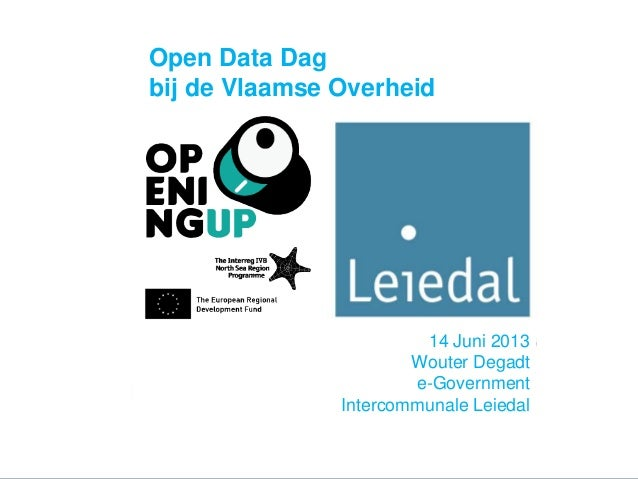 14 Juni 2013Wouter Degadte-GovernmentIntercommunale LeiedalOpen Data Dagbij de Vlaamse Overheid