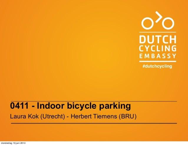 0411 - Indoor bicycle parkingLaura Kok (Utrecht) - Herbert Tiemens (BRU)#dutchcyclingdonderdag 13 juni 2013