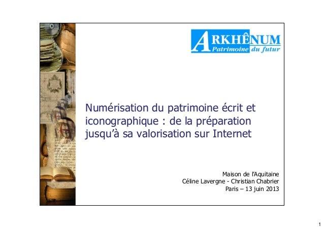 1Numérisation du patrimoine écrit eticonographique : de la préparationjusqu'à sa valorisation sur InternetMaison de l'Aqui...