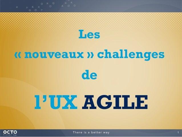 1  Les «nouveaux» challenges de l'UX AGILE