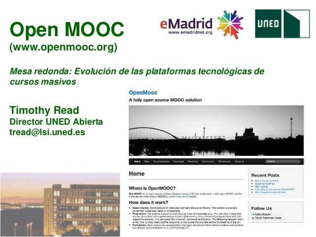 Timothy Read, Director UNED Abierta. Junio 2013Open MOOC(www.openmooc.org)Mesa redonda: Evolución de las plataformas tecno...