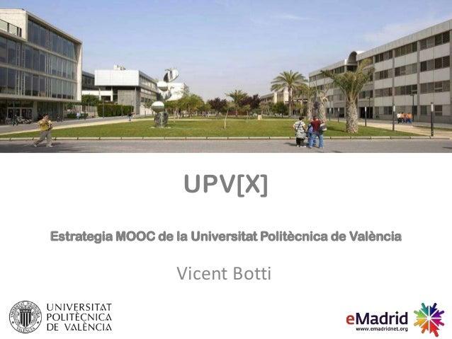 UPV[X]Estrategia MOOC de la Universitat Politècnica de ValènciaVicent Botti