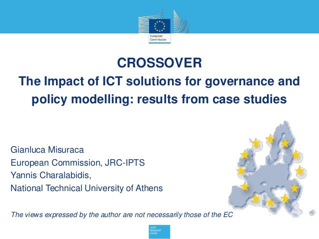 CROSSOVERThe Impact of ICT solutions for governance andpolicy modelling: results from case studiesGianluca MisuracaEuropea...