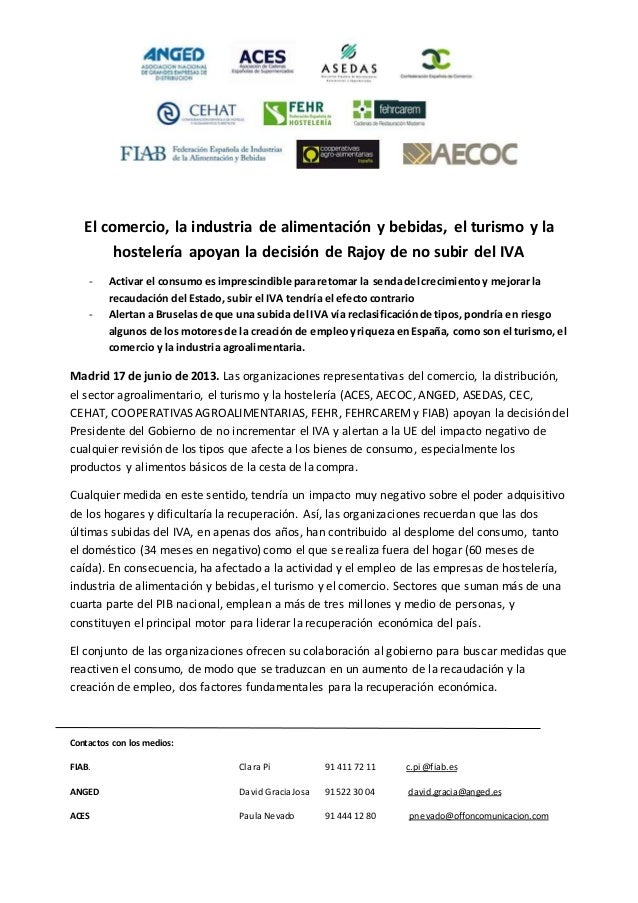 El comercio, la industria de alimentación y bebidas, el turismo y la hostelería apoyan la decisión de Rajoy de no subir de...