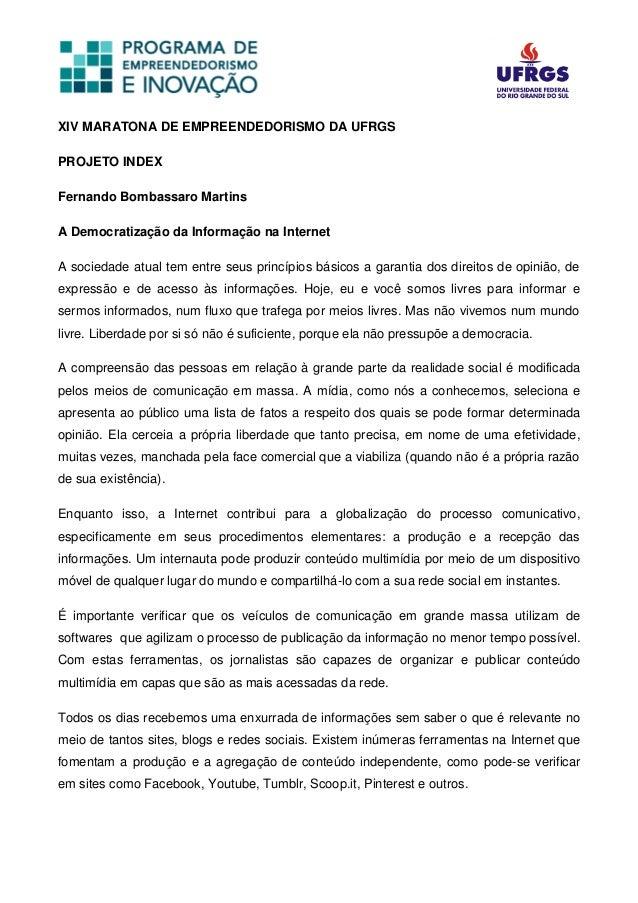 XIV MARATONA DE EMPREENDEDORISMO DA UFRGS PROJETO INDEX Fernando Bombassaro Martins A Democratização da Informação na Inte...