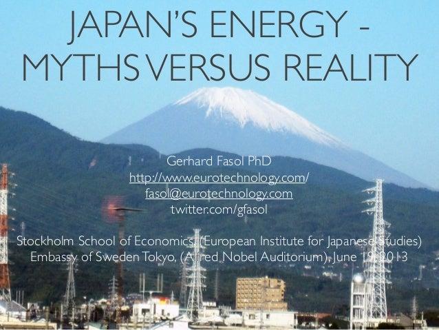 """(c) 2013 Eurotechnology Japan KK www.eurotechnology.com """"Japan's energy - myths vs reality"""" Embassy of Sweden,Tokyo,, June..."""