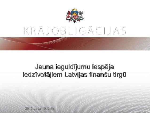 Jauna ieguldījumu iespējaJauna ieguldījumu iespējaiedzīvotājiem Latvijas finanšu tirgūiedzīvotājiem Latvijas finanšu tirgū...