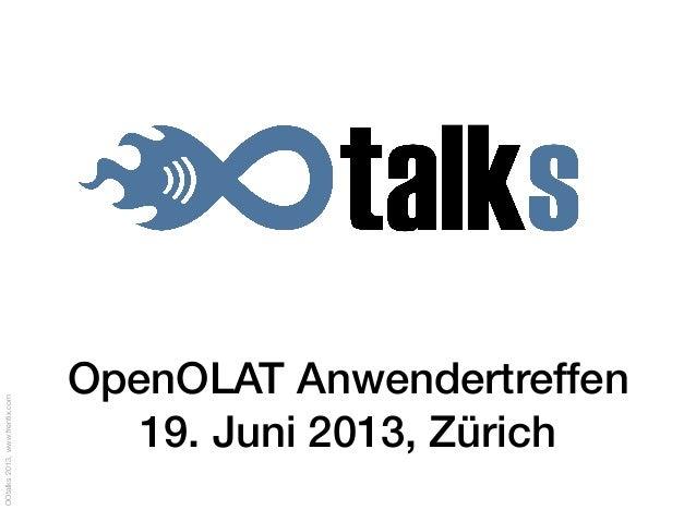 OOtalks2013,www.frentix.comOpenOLAT Anwendertreffen19. Juni 2013, Zürich