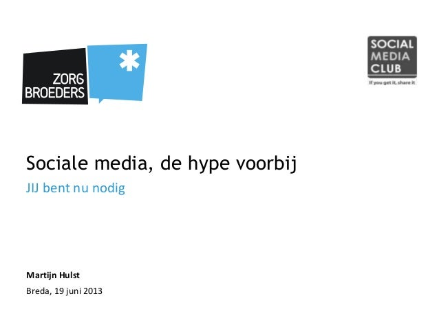 Sociale media, de hype voorbijJIJ bent nu nodigMartijn HulstBreda, 19 juni 2013