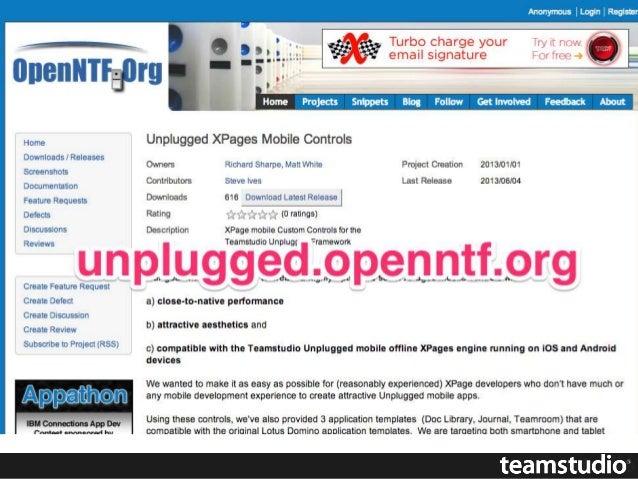 ご覧いただいたとおり... • Unplugged アプリケーションは XPages で作成 • XPages でWeb モバイルアプリがあれば、簡単に「Unplugged 化」 • オフライン機能のメリット • 機敏な動作 • ユーザー識別の...