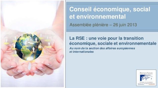 La RSE : une voie pour la transitionéconomique, sociale et environnementaleAu nom de la section des affaires européenneset...
