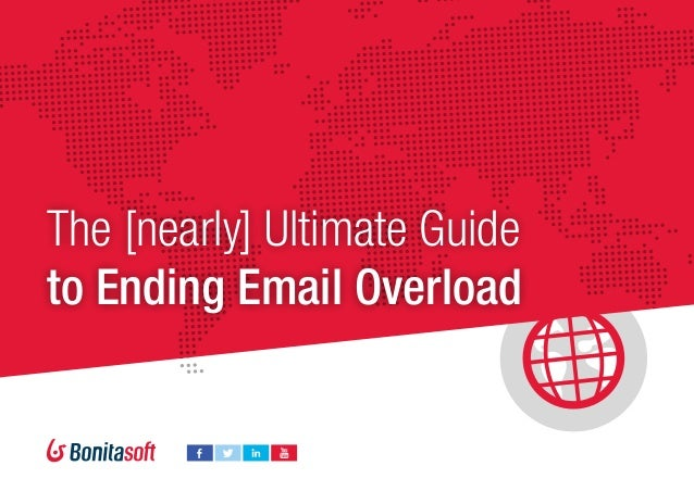 The [nearly] Ultimate Guide to Ending Email Overload
