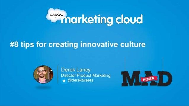 #8 tips for creating innovative culture Derek Laney Director Product Marketing @derektweets