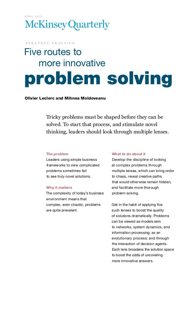 problem solving Olivier Leclerc and Mihnea Moldoveanu Tricky problems must be shaped before they can be solved. To start t...