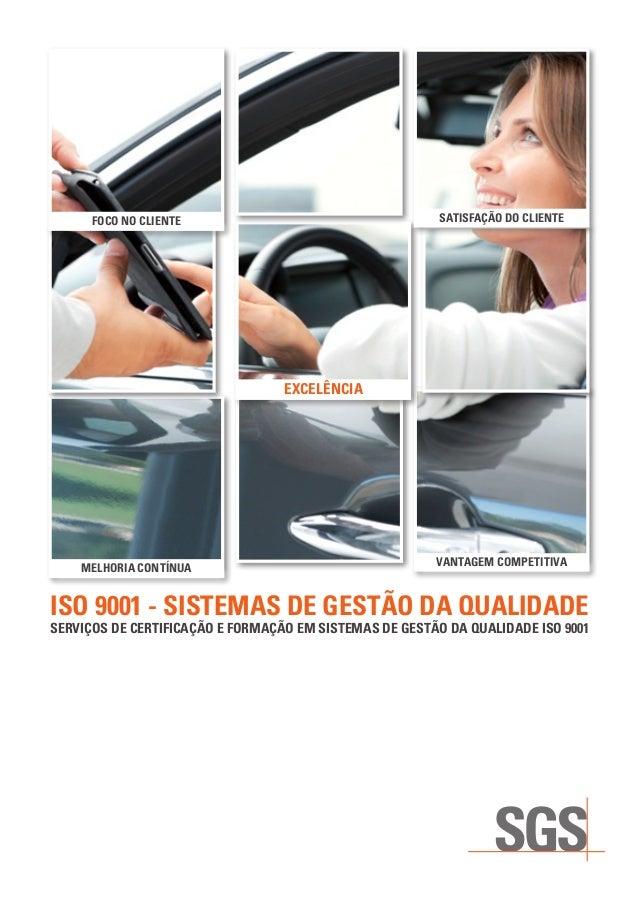 MELHORIA CONTÍNUA VANTAGEM COMPETITIVA EXCELÊNCIA ISO 9001 - SISTEMAS DE GESTÃO DA QUALIDADE FOCO NO CLIENTE SATISFAÇÃO DO...