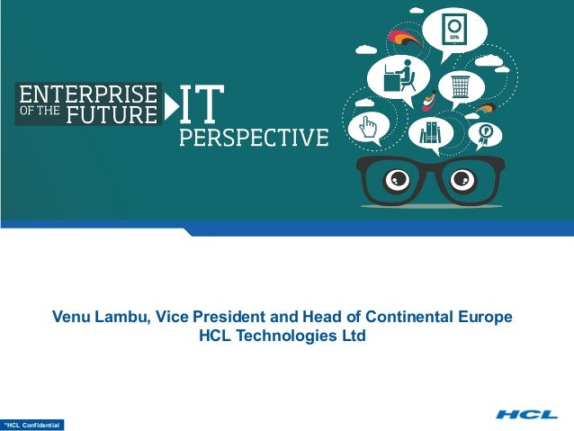 *HCL ConfidentialVenu Lambu, Vice President and Head of Continental EuropeHCL Technologies Ltd