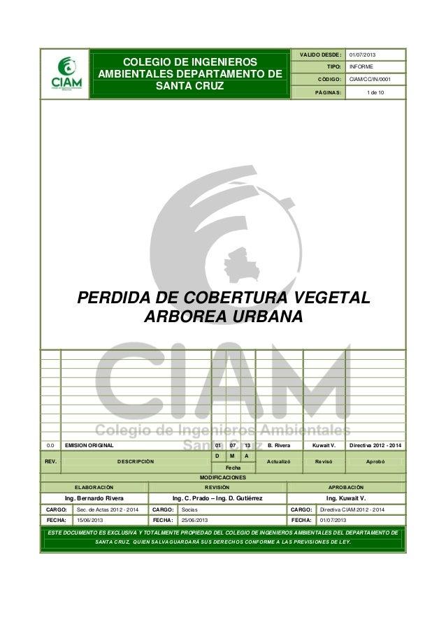 COLEGIO DE INGENIEROS AMBIENTALES DEPARTAMENTO DE SANTA CRUZ VALIDO DESDE: 01/07/2013 TIPO: INFORME CÓDIGO: CIAM/CC/IN/000...