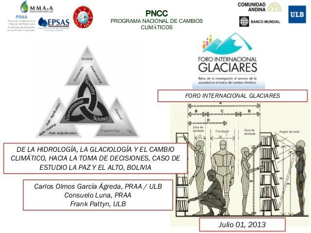 DE LA HIDROLOGÍA, LA GLACIOLOGÍA Y EL CAMBIO CLIMÁTICO, HACIA LA TOMA DE DECISIONES, CASO DE ESTUDIO LA PAZ Y EL ALTO, BOL...