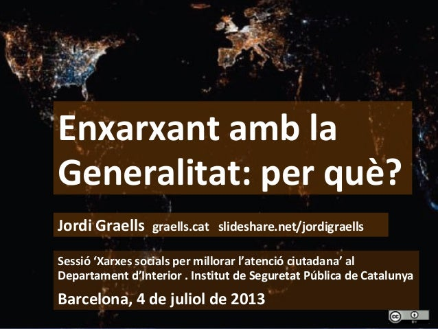 1 Enxarxant amb la Generalitat: per què? Sessió 'Xarxes socials per millorar l'atenció ciutadana' al Departament d'Interio...