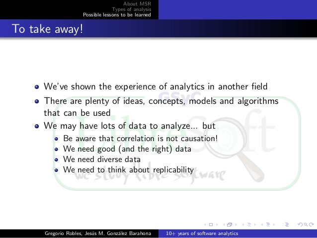 About MSR Types of analysis Possible lessons to be learned To take away! We've shown the experience of analytics in anothe...