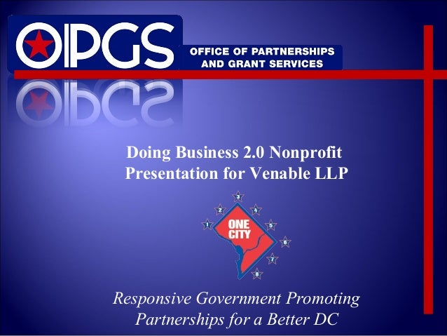 Doing Business 2.0 Nonprofit Presentation for Venable LLP Responsive Government Promoting Partnerships for a Better DC