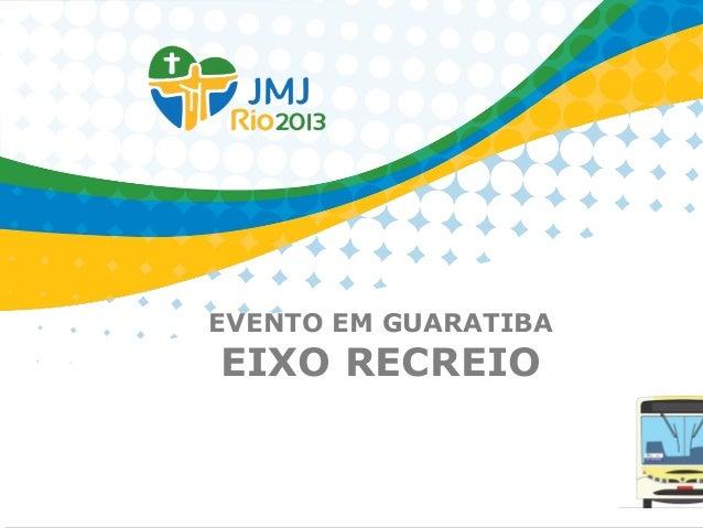 EVENTO EM GUARATIBA EIXO RECREIO