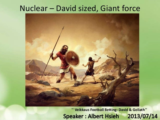 "Nuclear – David sized, Giant force "" Veikkaus Football Betting: David & Goliath"""