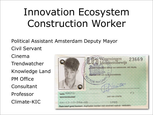 Innovation Ecosystem Construction Worker Political Assistant Amsterdam Deputy Mayor Civil Servant Cinema Trendwatcher Know...