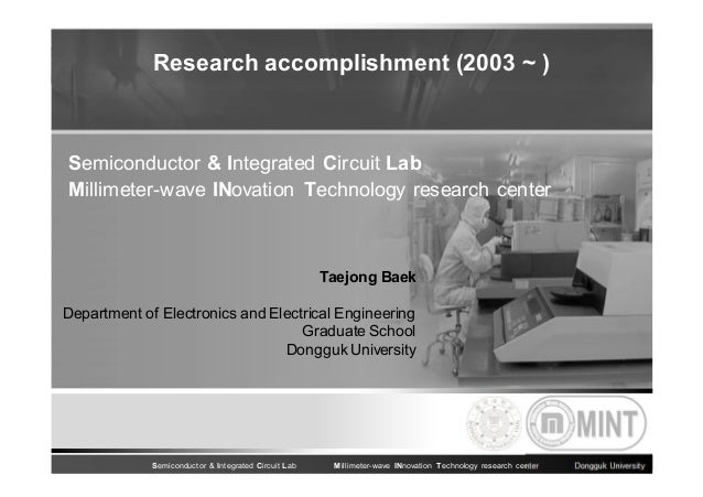 Research accomplishment (2003 ~ )  Semiconductor & Integrated Circuit Lab Millimeter-wave INovation Technology research ce...