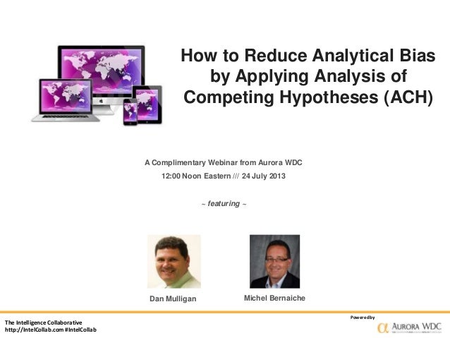 The Intelligence Collaborative http://IntelCollab.com #IntelCollab Poweredby How to Reduce Analytical Bias by Applying Ana...