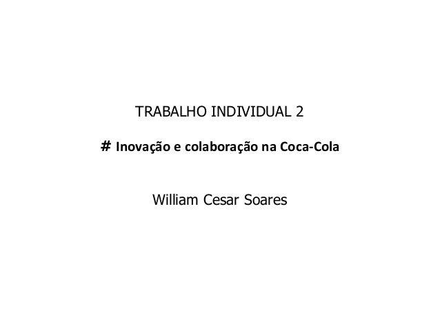 TRABALHO INDIVIDUAL 2 # Inovação e colaboração na Coca-Cola William Cesar Soares