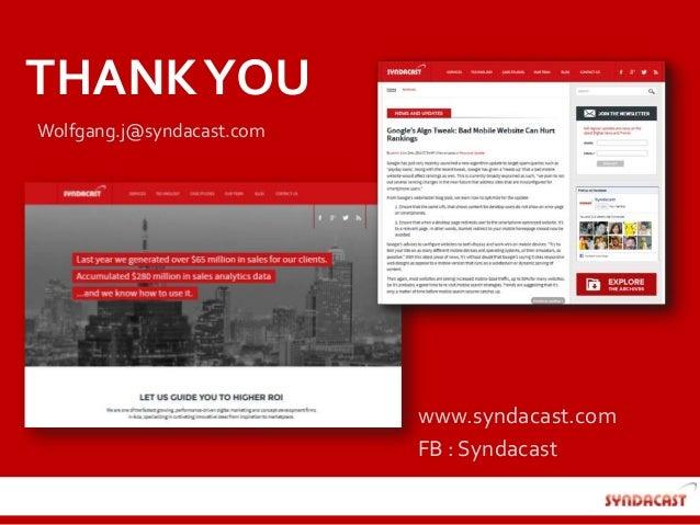 THANKYOU www.syndacast.com FB : Syndacast Wolfgang.j@syndacast.com
