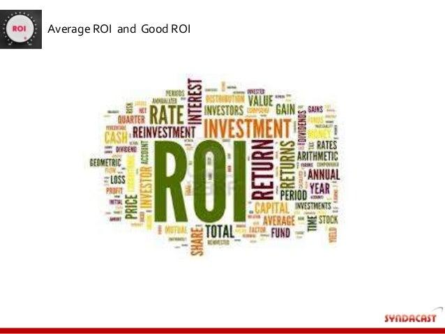Average ROI and Good ROI