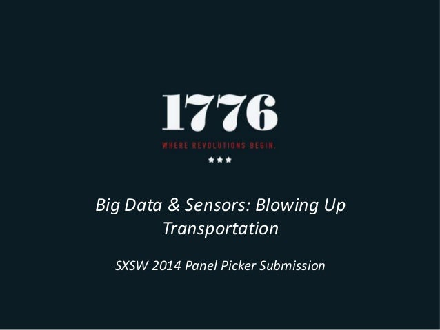 Big Data & Sensors: Blowing Up Transportation SXSW 2014 Panel Picker Submission